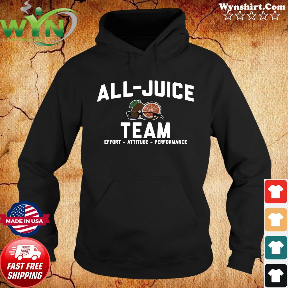 Official All juice Team Effort Attitude Performance Shirt Hoodie
