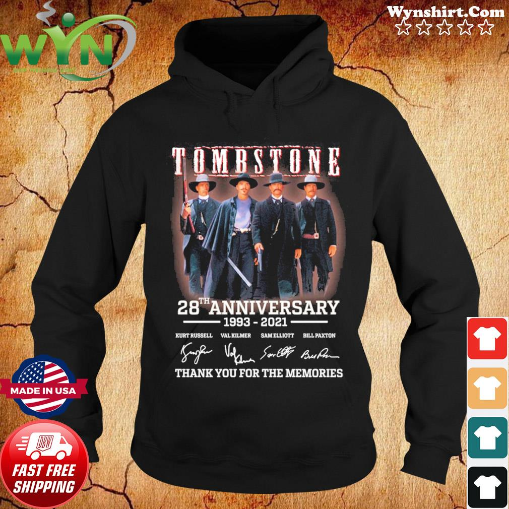 28th Anniversary 1993 2021 Of Tombstone Signatures Thanks For The Memories Shirt Hoodie