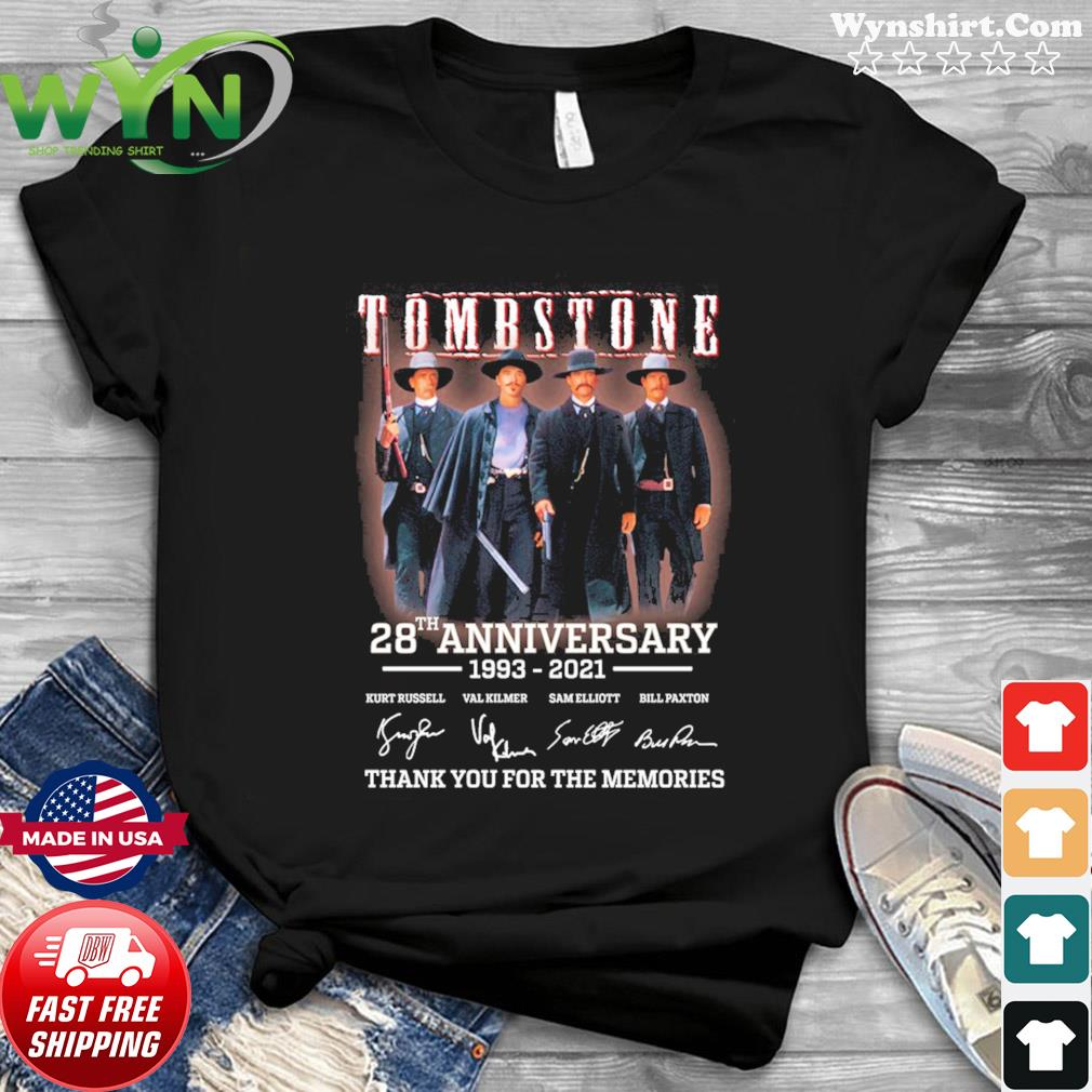 28th Anniversary 1993 2021 Of Tombstone Signatures Thanks For The Memories Shirt