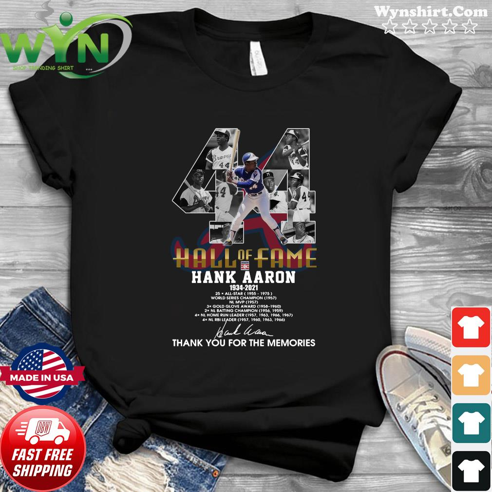 Official Hall Of Fame Hank Aaron 1934 2021 Signature Thanks For The Memories Shirt