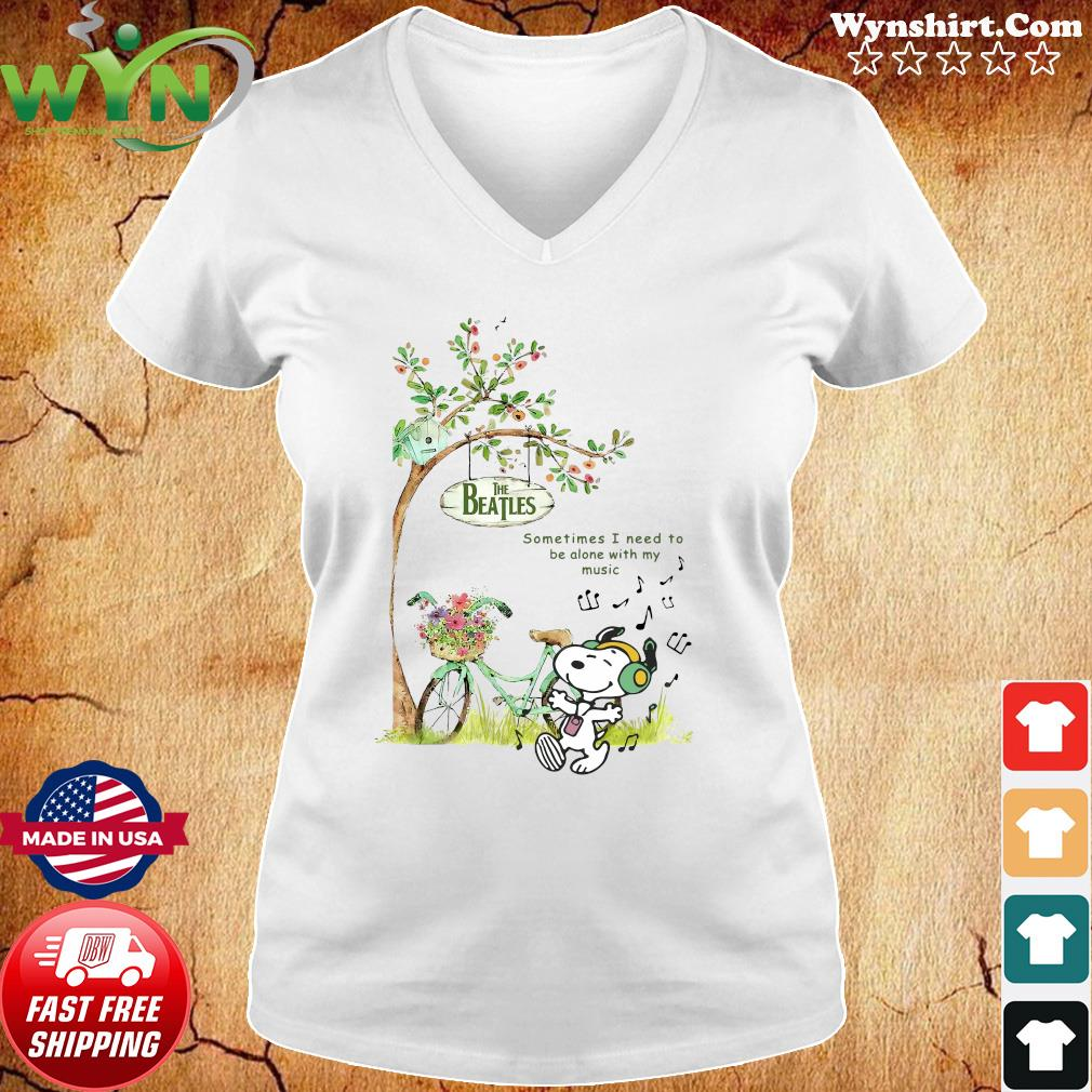 Snoopy Listen To Music Of The Beatles Sometimes I Need To Be Alone With My Music Shirt Ladies tee