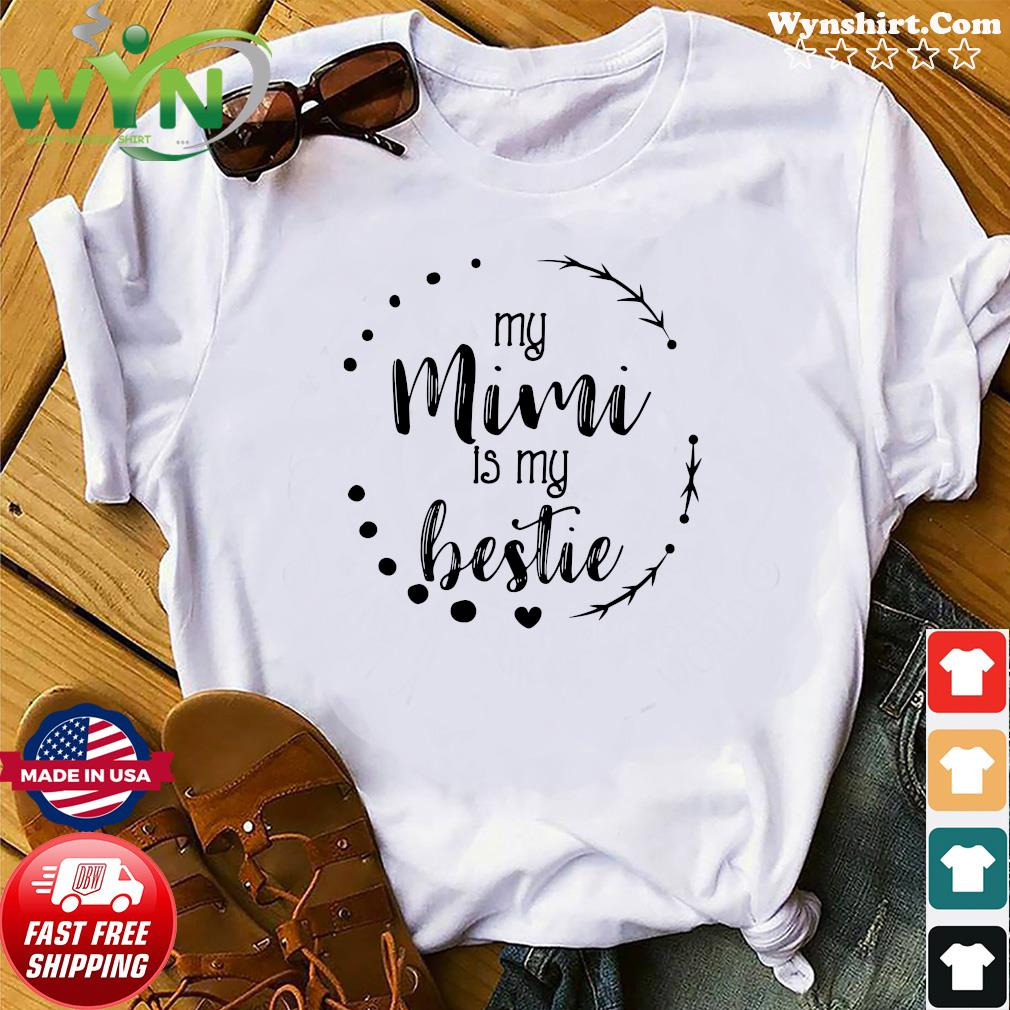 Official My Mimi is My Bestie Cute Mother's Day Apparel Granddaughter Shirt