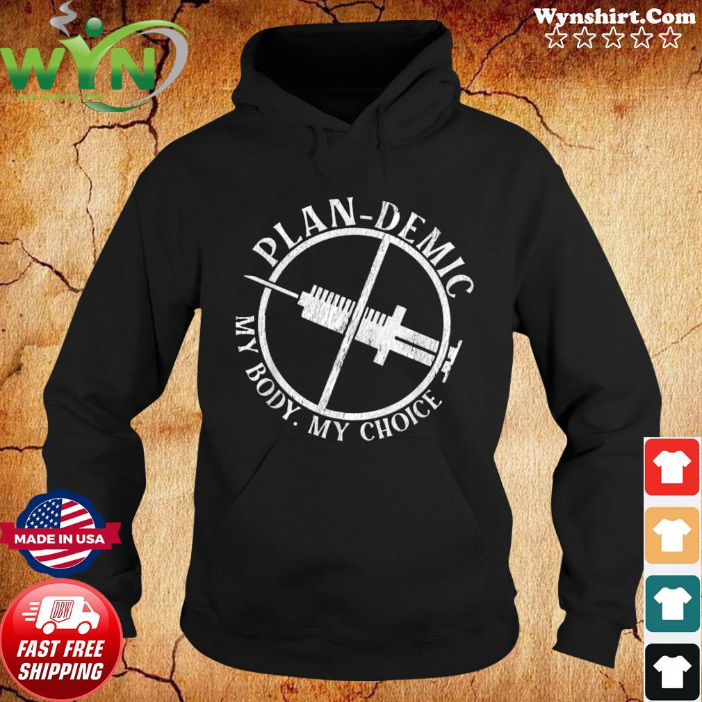 Official plandemic my body my choice vaccinated s Hoodie