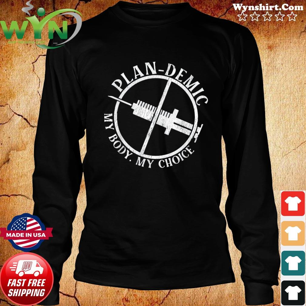 Official plandemic my body my choice vaccinated s Long Sweater