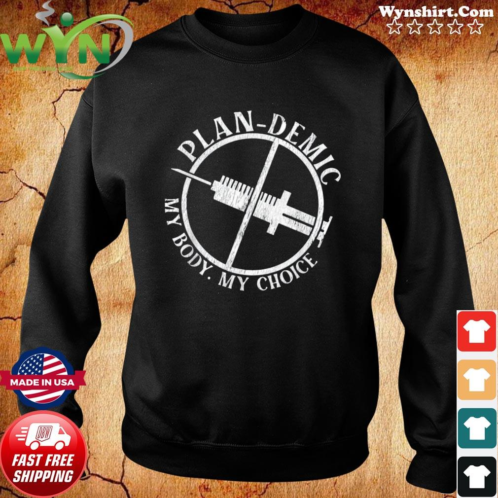 Official plandemic my body my choice vaccinated s Sweater