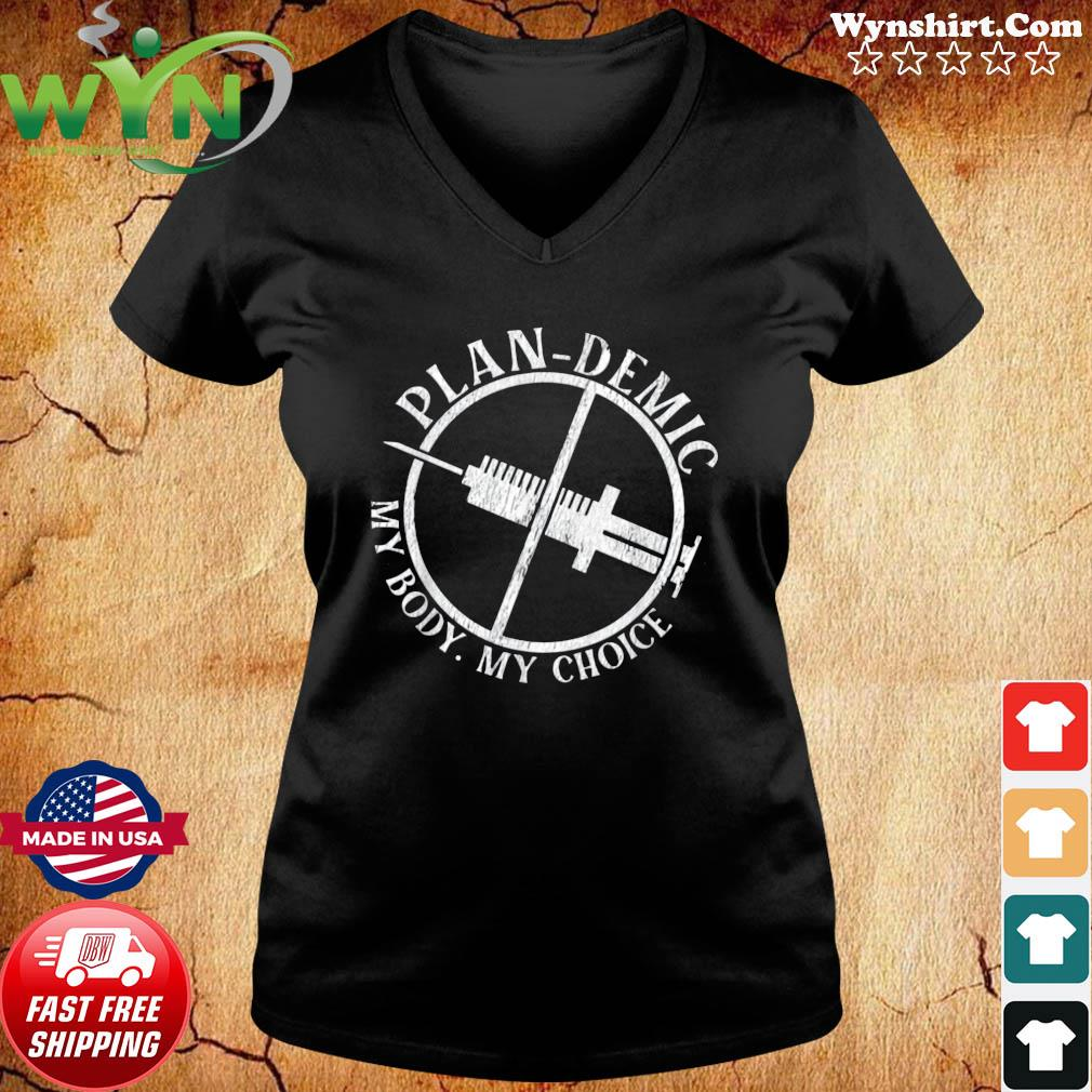 Official plandemic my body my choice vaccinated s ladies tee