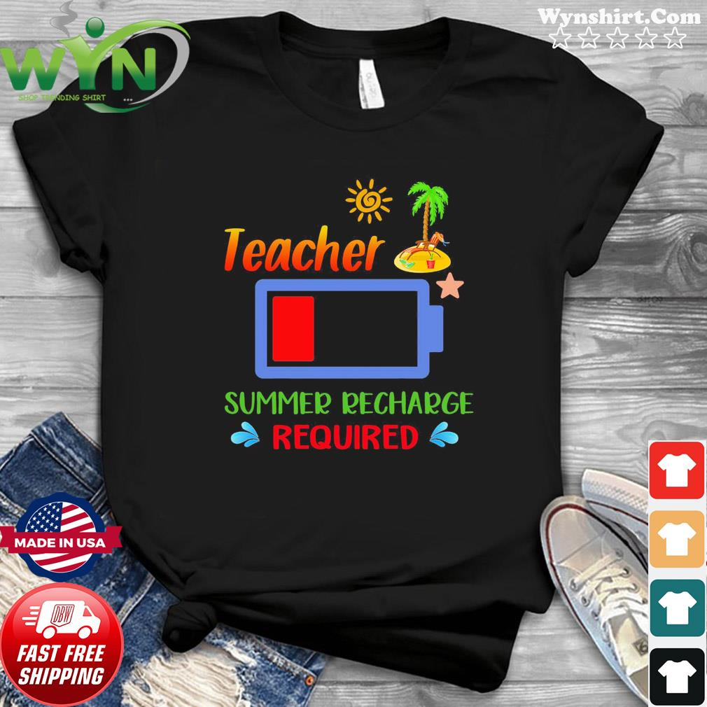 Teacher Summer Recharge Required Shirt