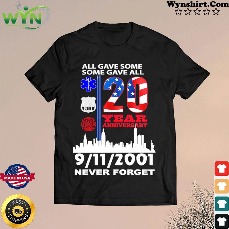 All Gave Some Some Have All 20 Years Anniversary 9 11 2021 Never Forget T-Shirt Masswerks Store