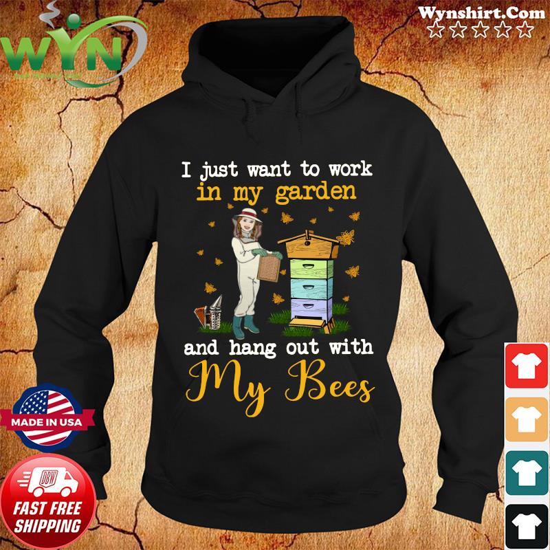 Wynshirt - I Just Want To Work In My Garden And Hang Out