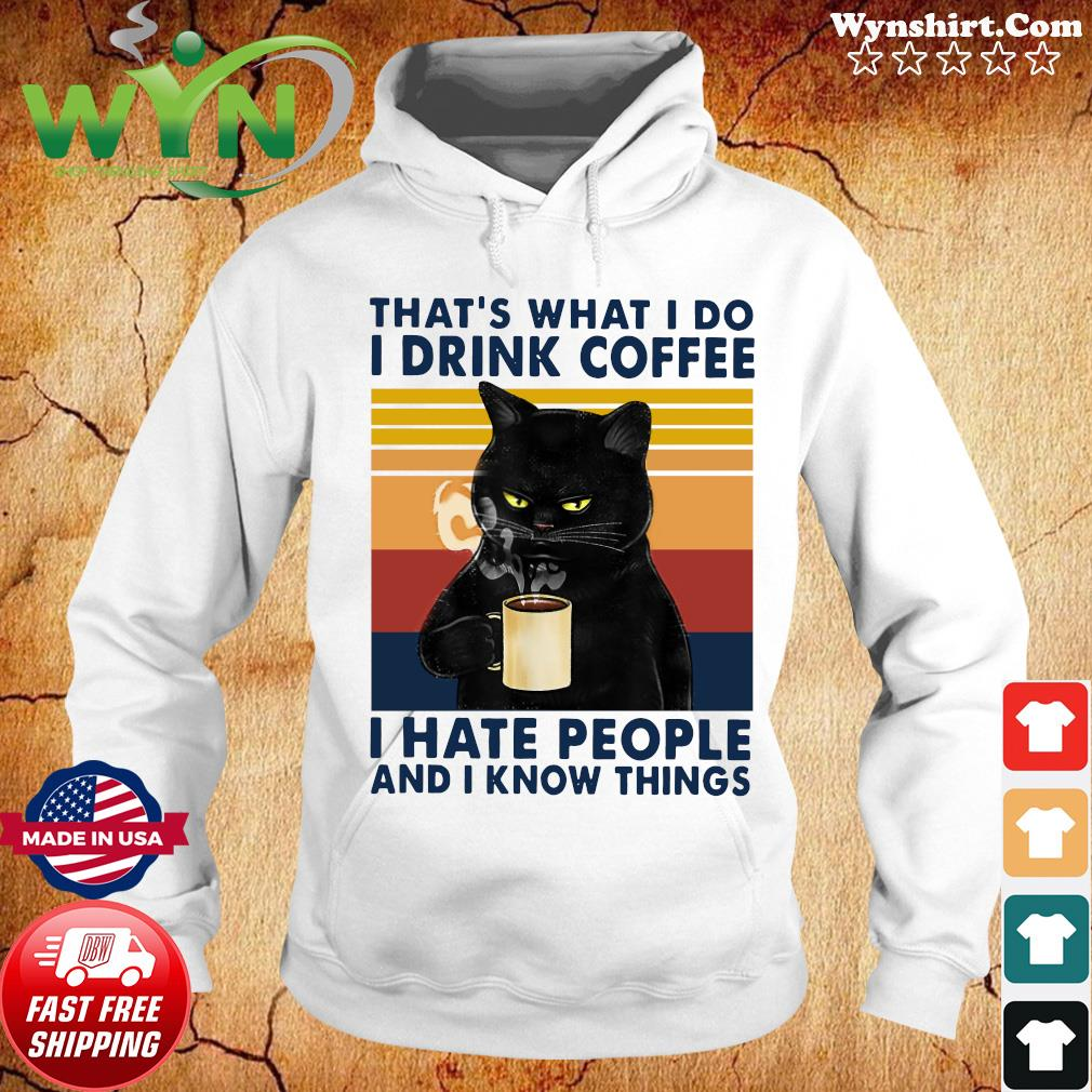 Black Cat That' What I Do I Drink Coffee I Hate People And I Know Things Vintage Retro T-Shirt Hoodie