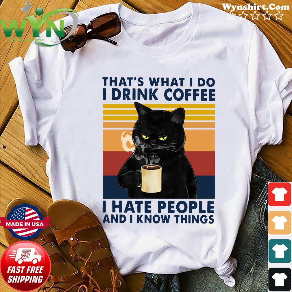 Black Cat That' What I Do I Drink Coffee I Hate People And I Know Things Vintage Retro T-Shirt