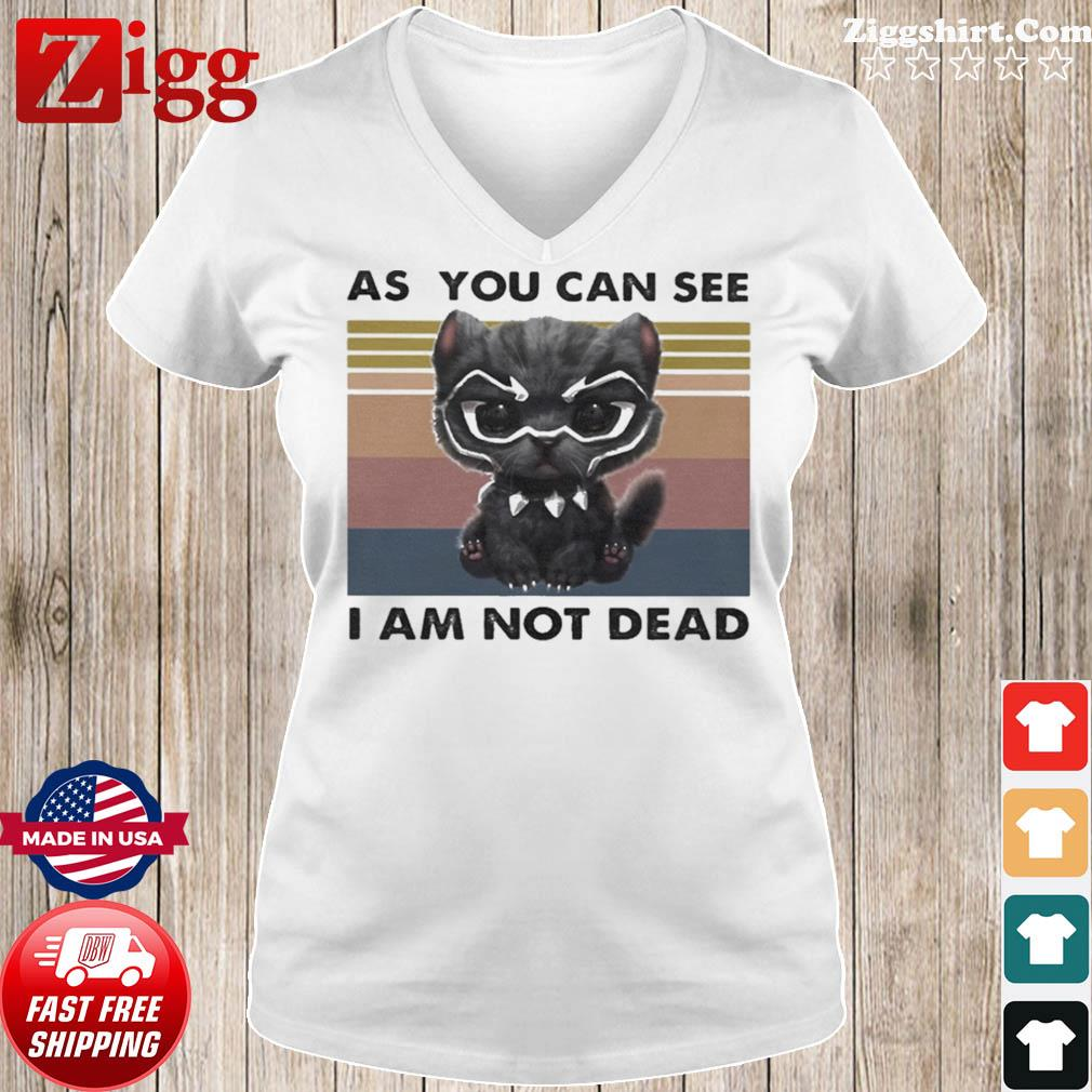 Cat Black Panther as you can see I am not dead vintage retro s Ladies tee