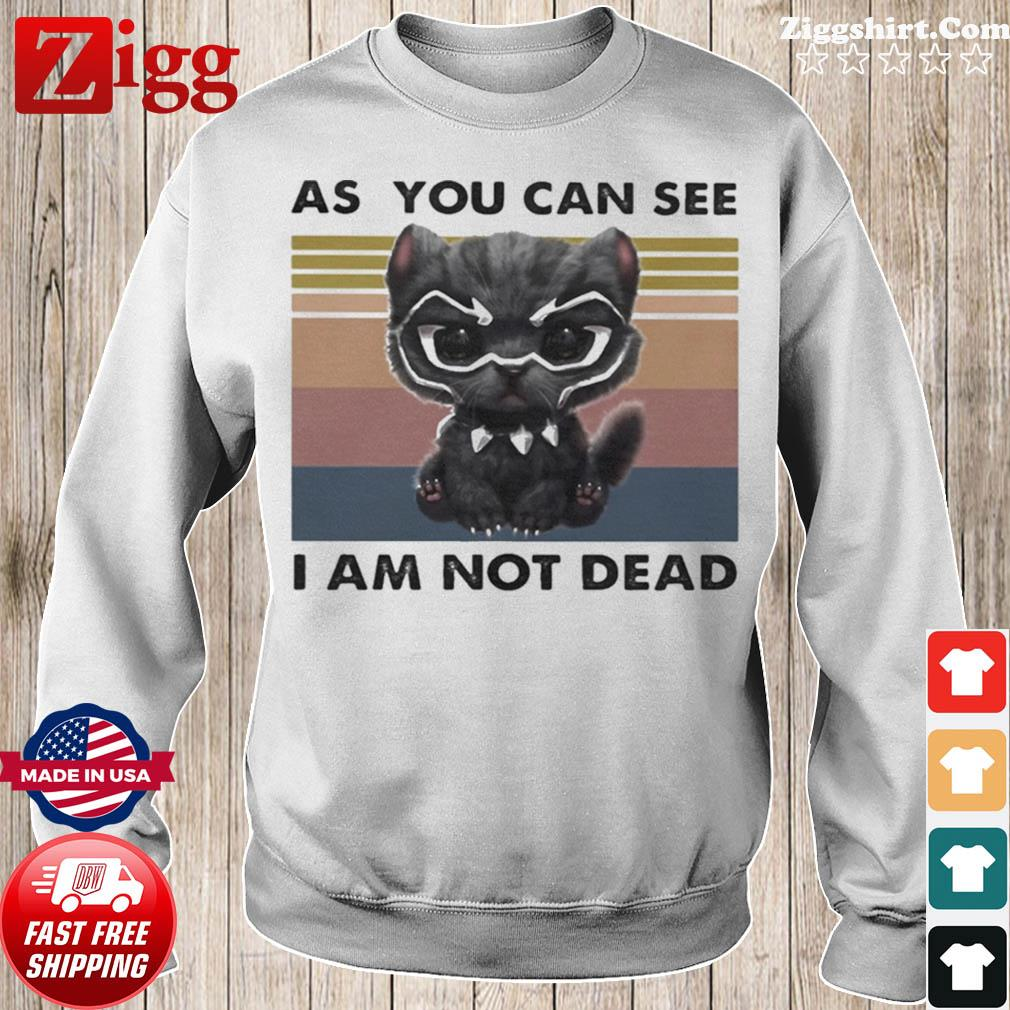 Cat Black Panther as you can see I am not dead vintage retro s Sweater