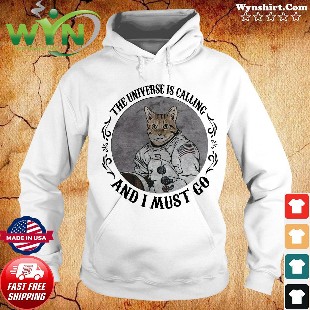 Cat The Universe Is Calling And I Must Go Shirt Hoodie
