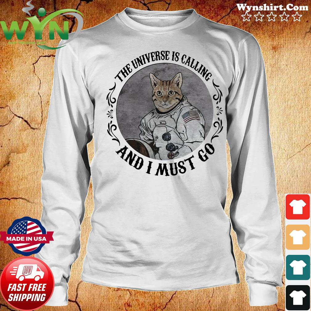 Cat The Universe Is Calling And I Must Go Shirt Long Sweater