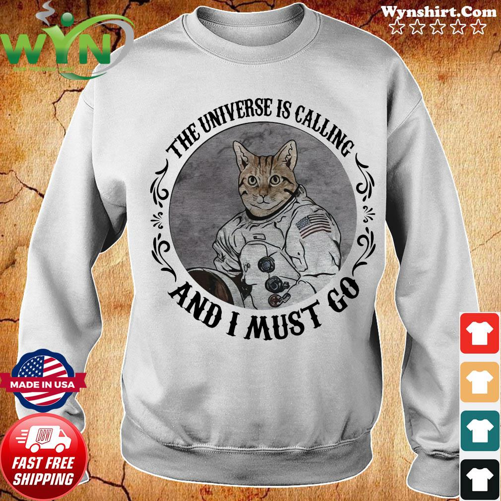 Cat The Universe Is Calling And I Must Go Shirt Sweater