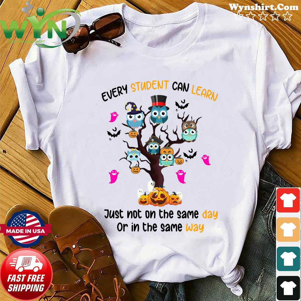 Every Student Can Learn Just Not On The Same Day Or In The Same Way Halloween Shirt