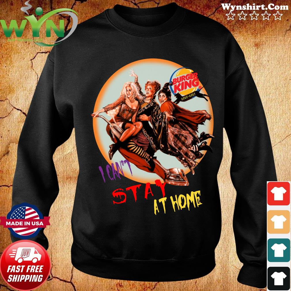 Hocus Pocus Burger King I Can't Stay At Home Shirt Sweater