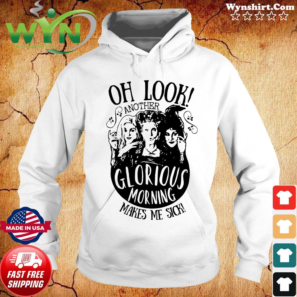 Hocus Pocus Oh Look Another Glorious Morning Makes Me Sick Shirt Hoodie