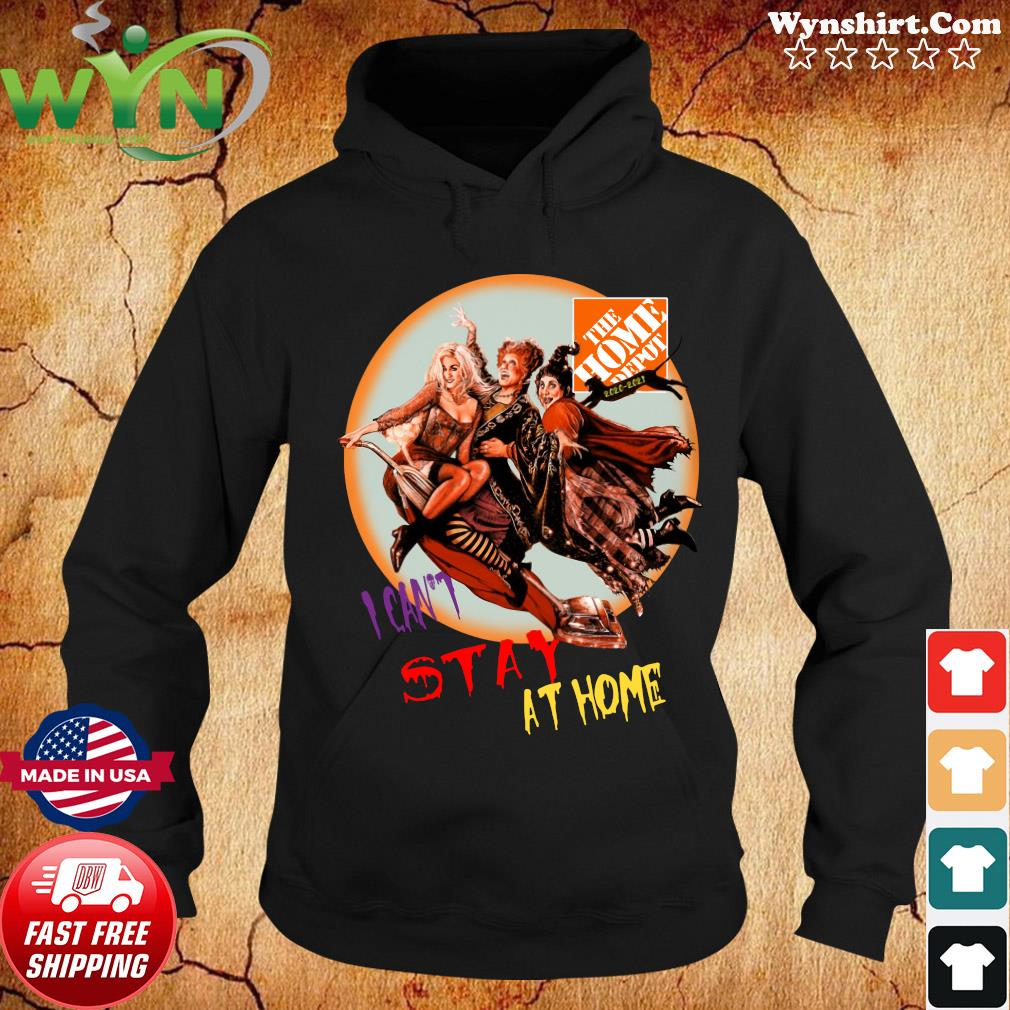 Hocus Pocus The Home Depot I Can't Stay At Home Shirt Hoodie