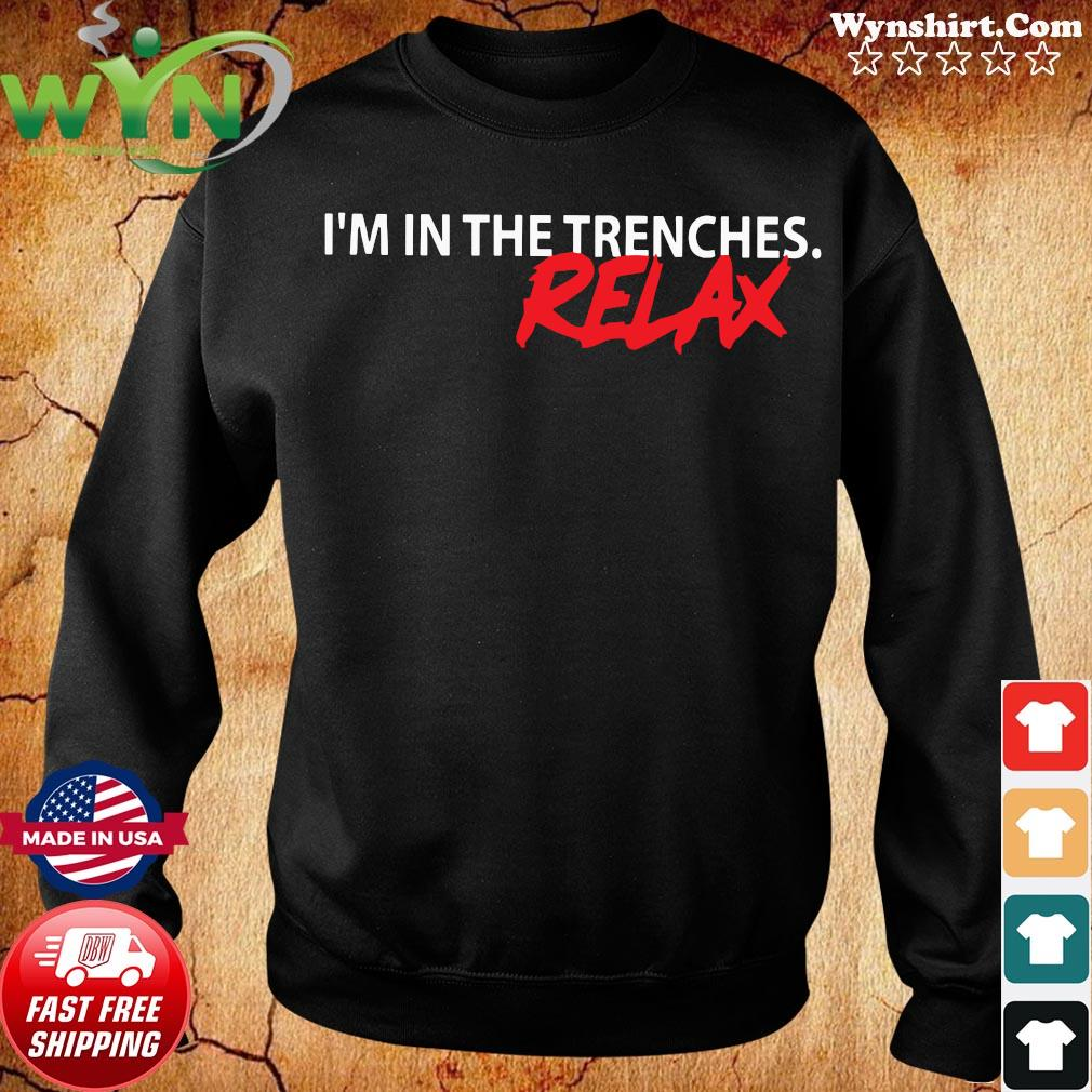 I'm In The Trenches Relax Shirt Sweater
