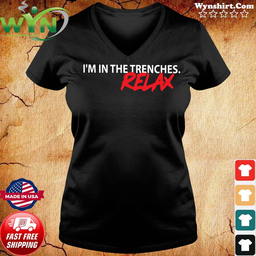 I'm In The Trenches Relax Shirt ladies tee