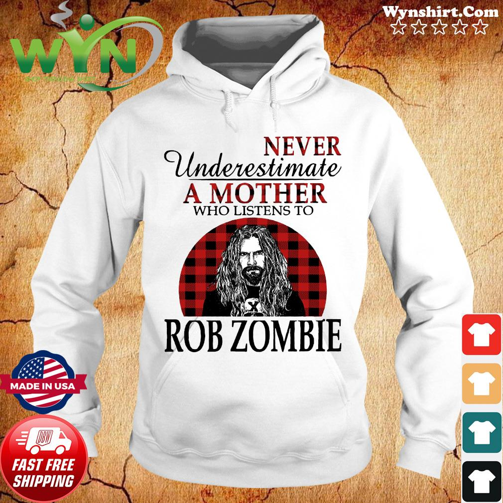 Never Underestimate A Mother Who Listens To Rob Zombie Shirt Hoodie
