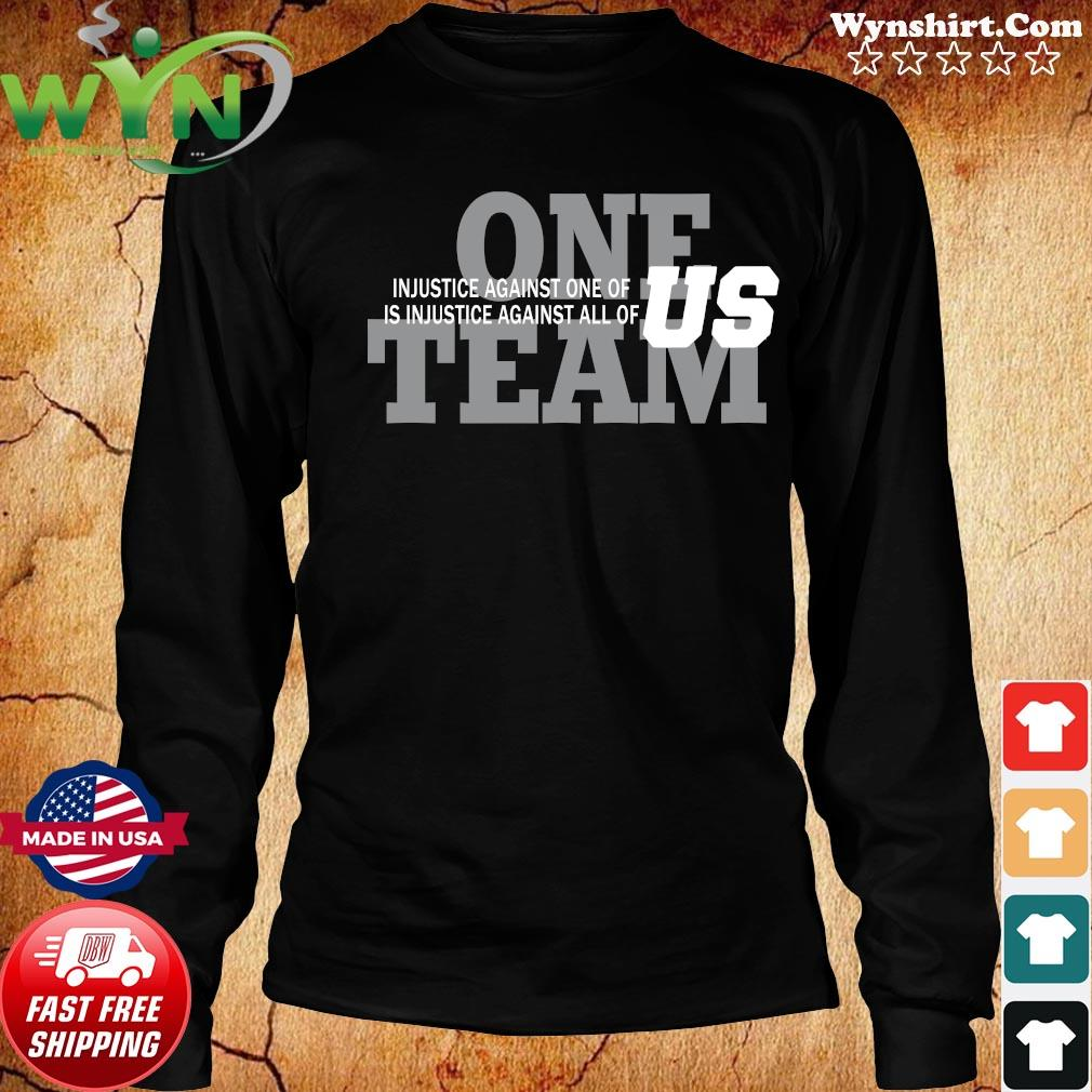 One Team Injustice Against One Of Is Injustice Against All Of Us Shirt Long Sweater