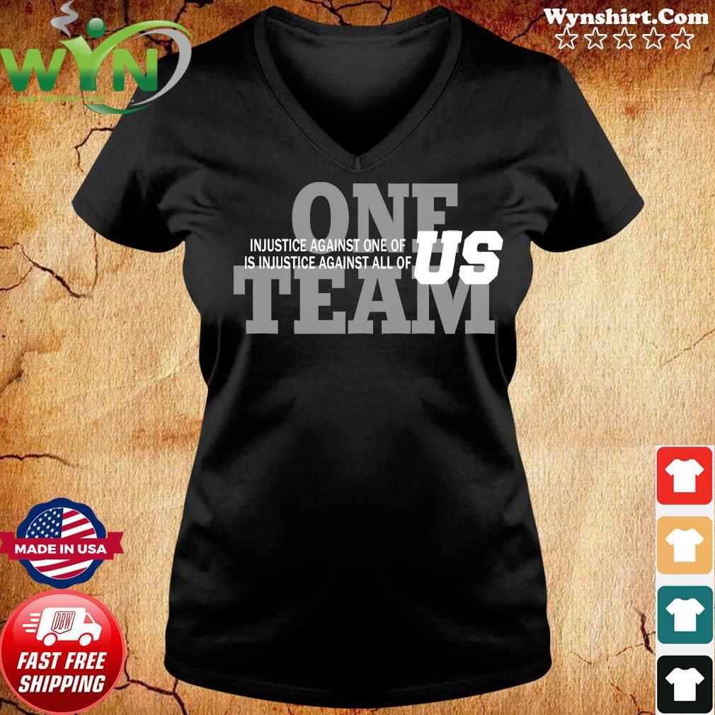 One Team Injustice Against One Of Is Injustice Against All Of Us Shirt ladies tee