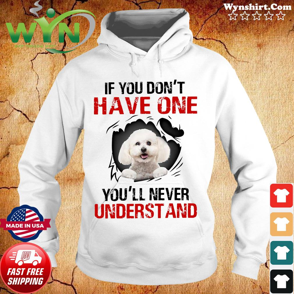 Poodle Dog If You Don't Have One You'll Never Understand Shirt Hoodie