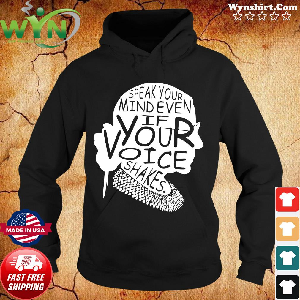 Ruth Bader Ginsburg RBG Speak Your Mind Even If Your Voice Shakes Shirt Hoodie