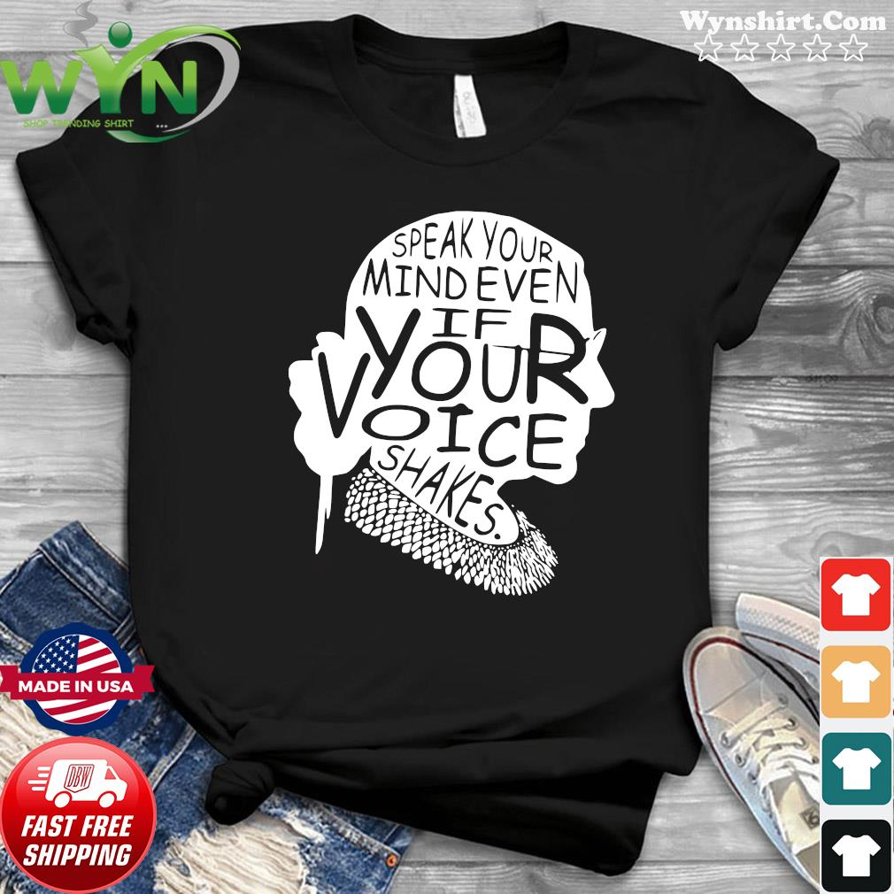 Ruth Bader Ginsburg RBG Speak Your Mind Even If Your Voice Shakes Shirt