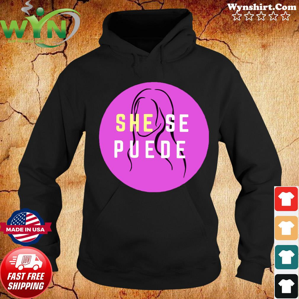 She Se Puede Shirt Hoodie