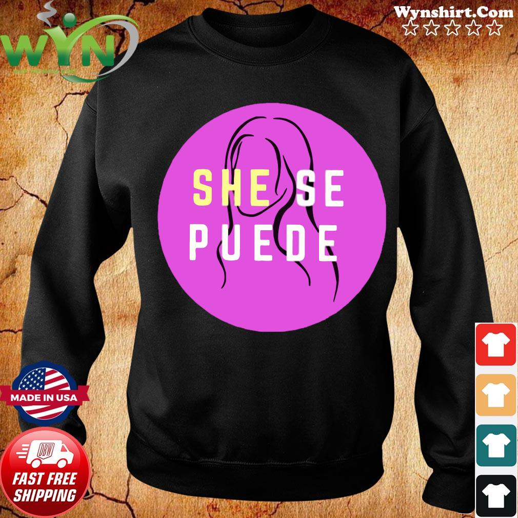 She Se Puede Shirt Sweater