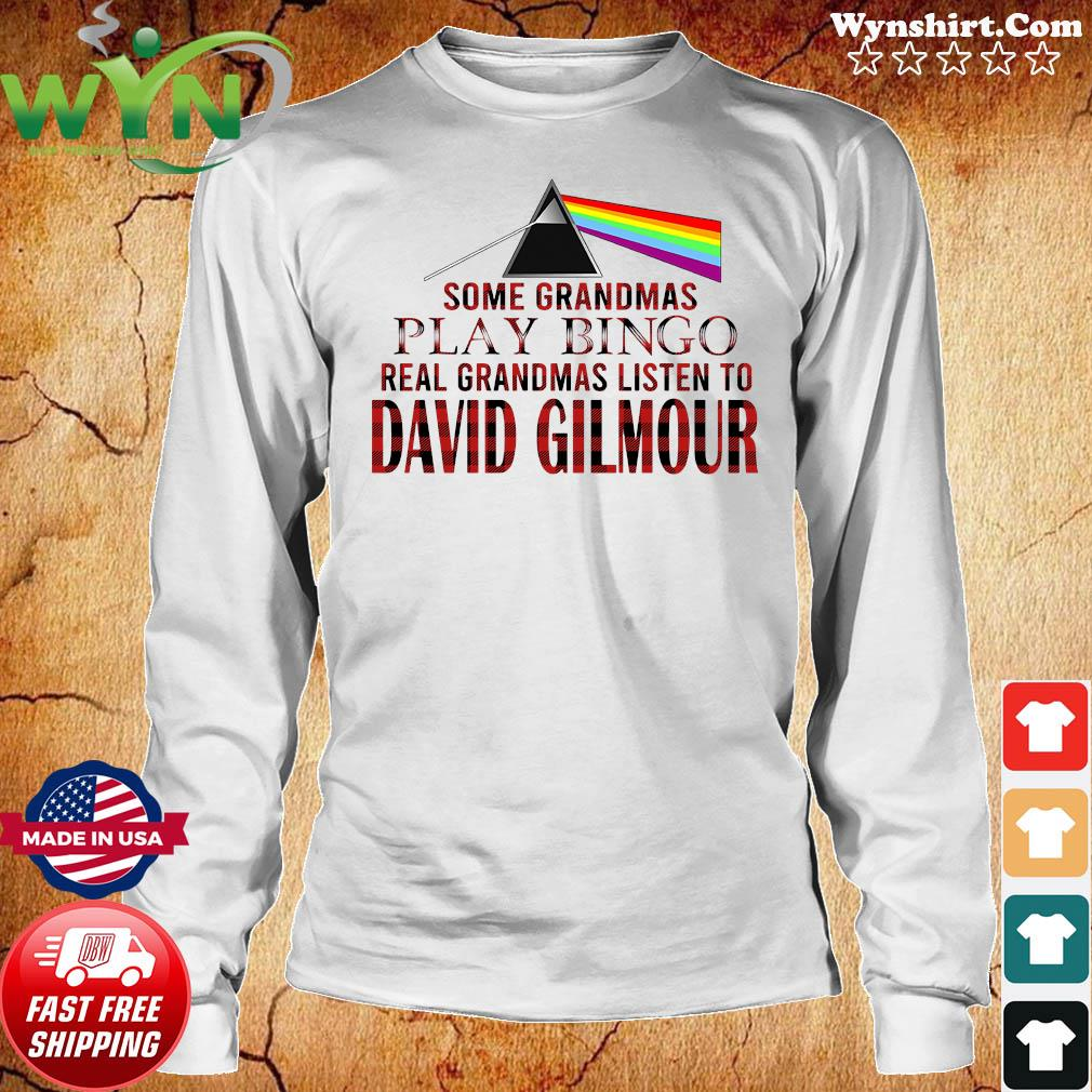 Some Grandmas Play Bingo Real Grandmas Listen To David Gilmour Shirt Long Sweater