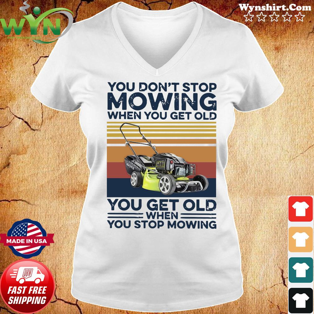 You Don't Stop Mowing When You Get Old You Get Old When You Stop Moving Vintage Shirt Ladies tee
