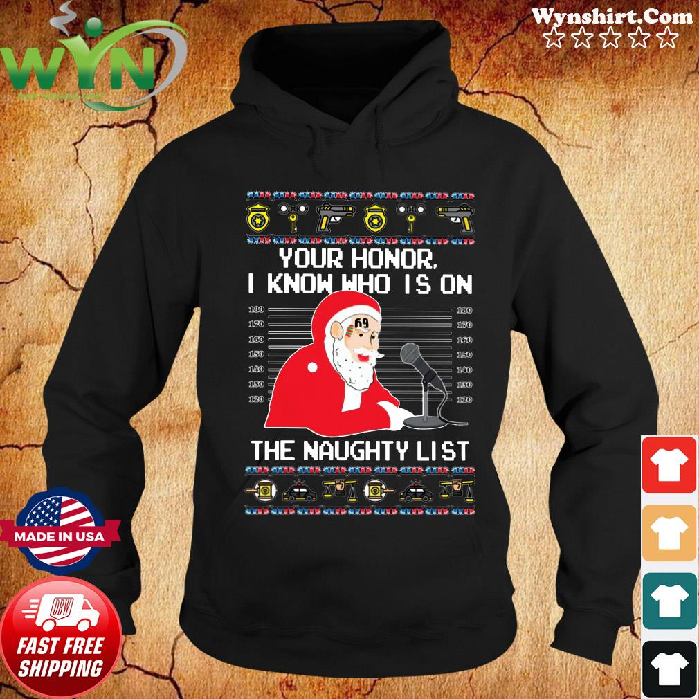 Your Honor Santa I Know Who Is On The Naughty List Shirt Hoodie