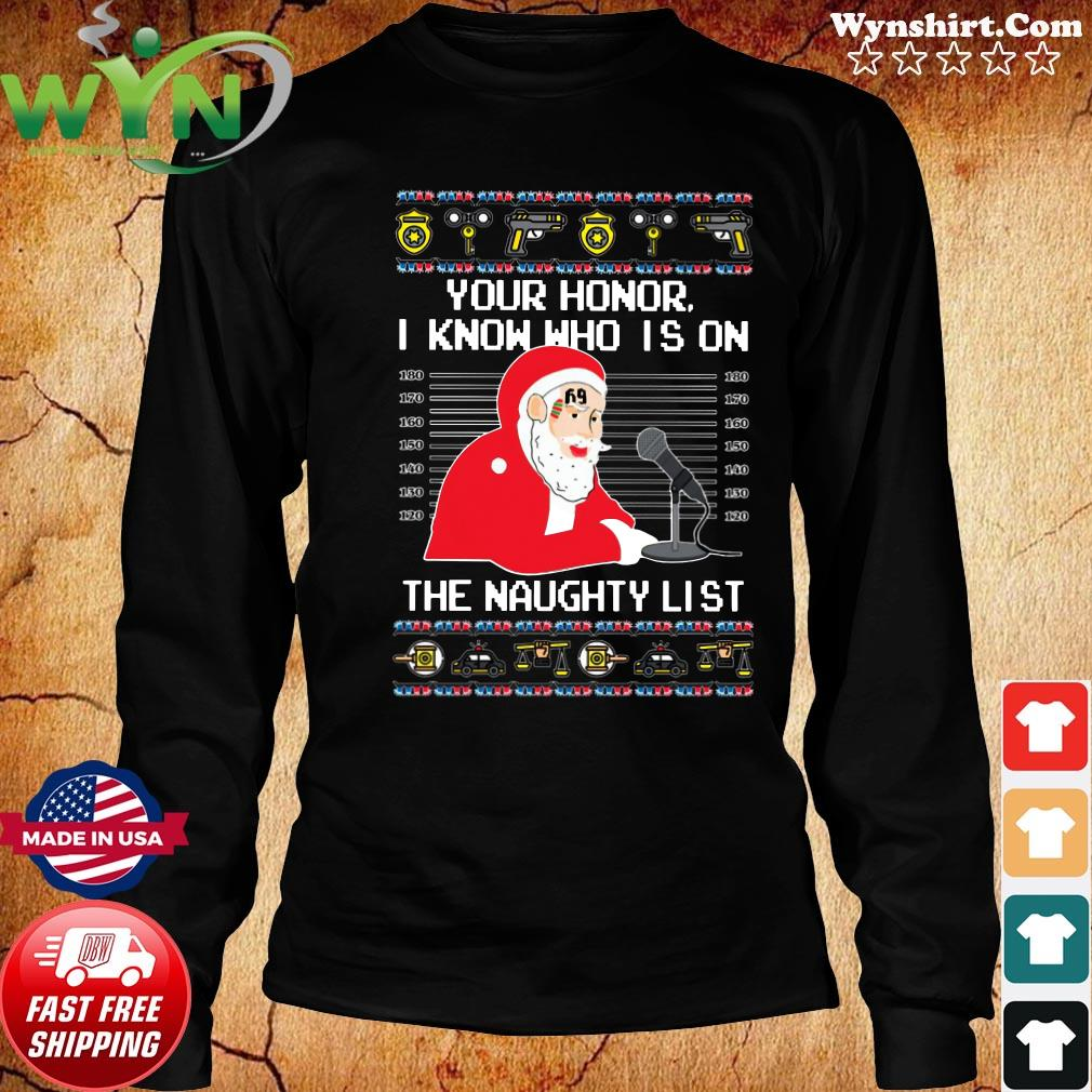 Your Honor Santa I Know Who Is On The Naughty List Shirt Long Sweater