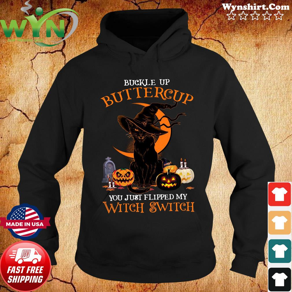 Black Cat Witch Buckle Up Buttercup You Just Flipped My Witch Switch Halloween 2020 T-Shirt Hoodie
