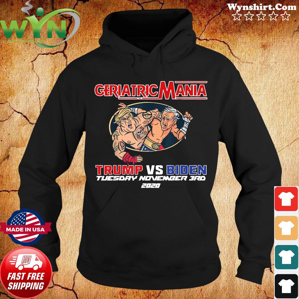 GeriactricMania 2020 Trump And Biden Tuesday November 3RD Shirt Hoodie