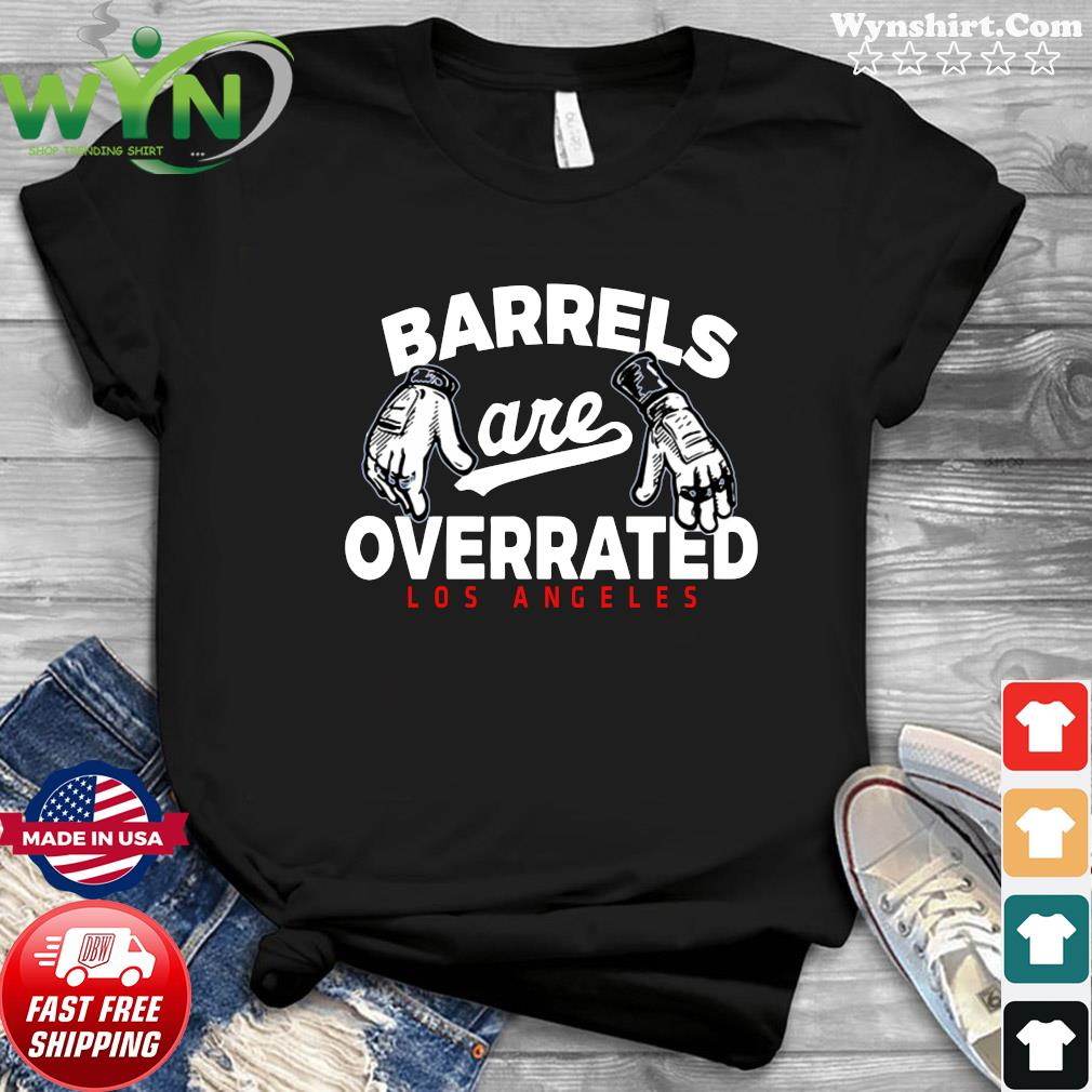 Official Barrels Are Overrated Los Angeles T-Shirt