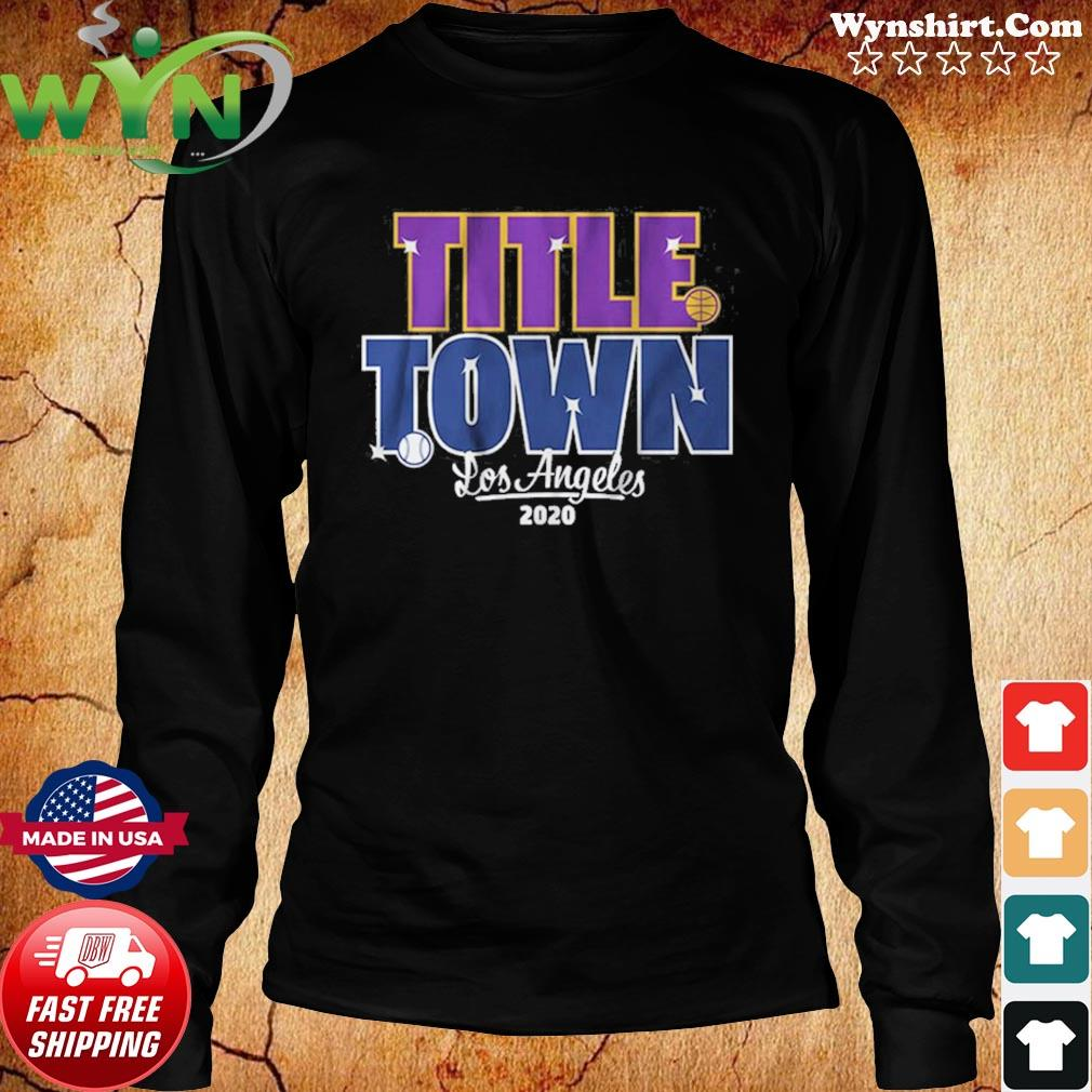 Title Town 2020 Shirt Los Angeles Baseball and Basketball Long Sweater