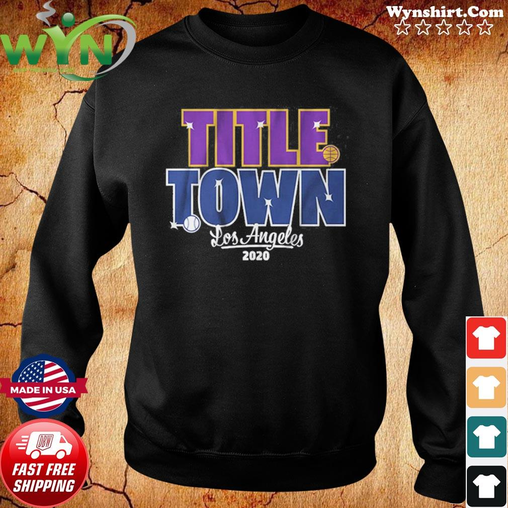 Title Town 2020 Shirt Los Angeles Baseball and Basketball Sweater