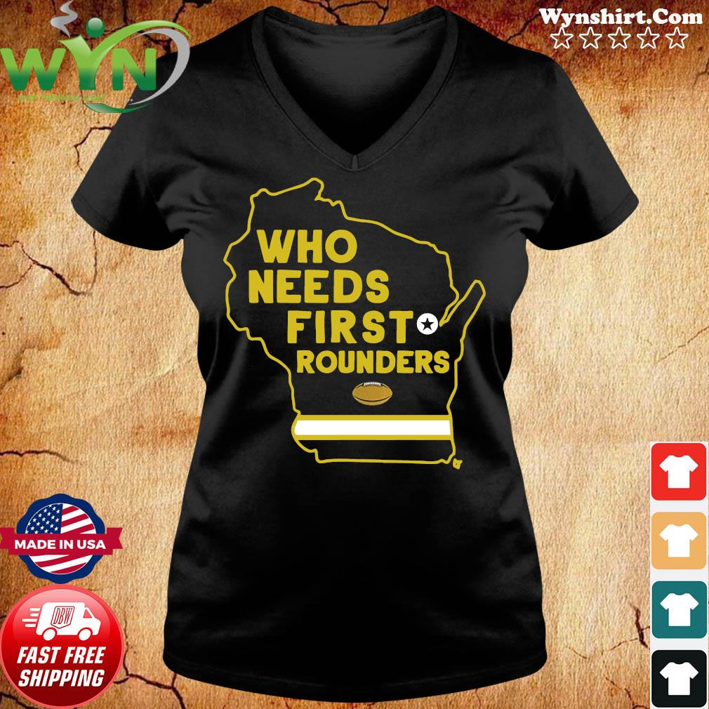 Who Needs First Rounders Green Bay Football 2020 Shirt ladies tee