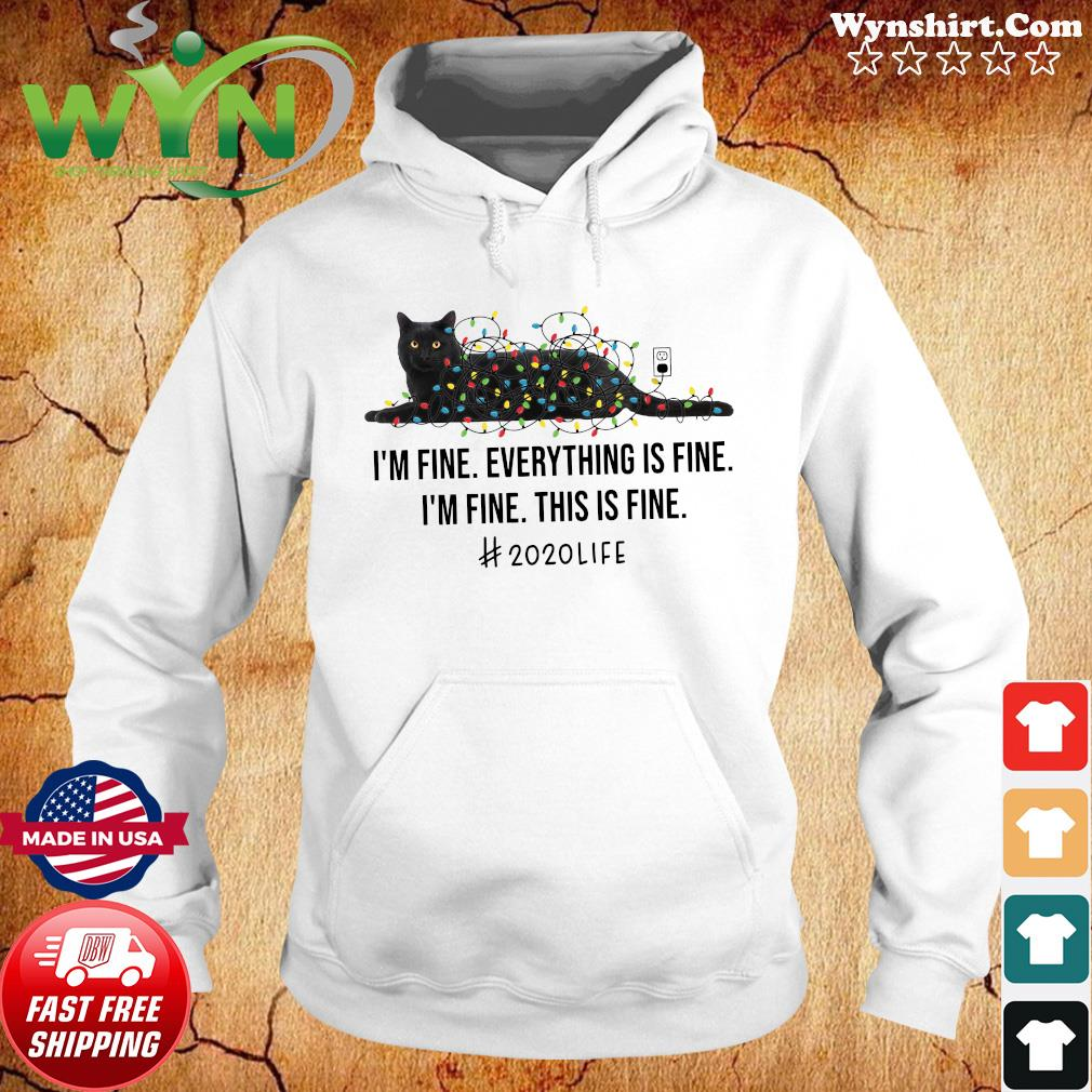 Black Cat Light I'm Fine Everything Is Fine I'm Fine This Is Fine 2020 Life Shirt Hoodie