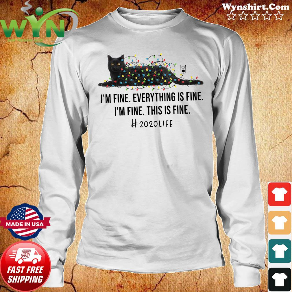 Black Cat Light I'm Fine Everything Is Fine I'm Fine This Is Fine 2020 Life Shirt Long Sweater