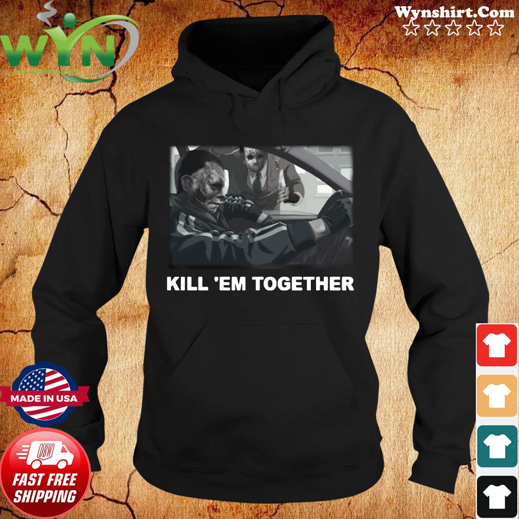 Horror Michael And Jason Voorhees Kill 'em Together Shirt Hoodie
