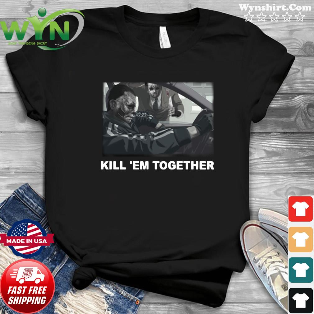 Horror Michael And Jason Voorhees Kill 'em Together Shirt