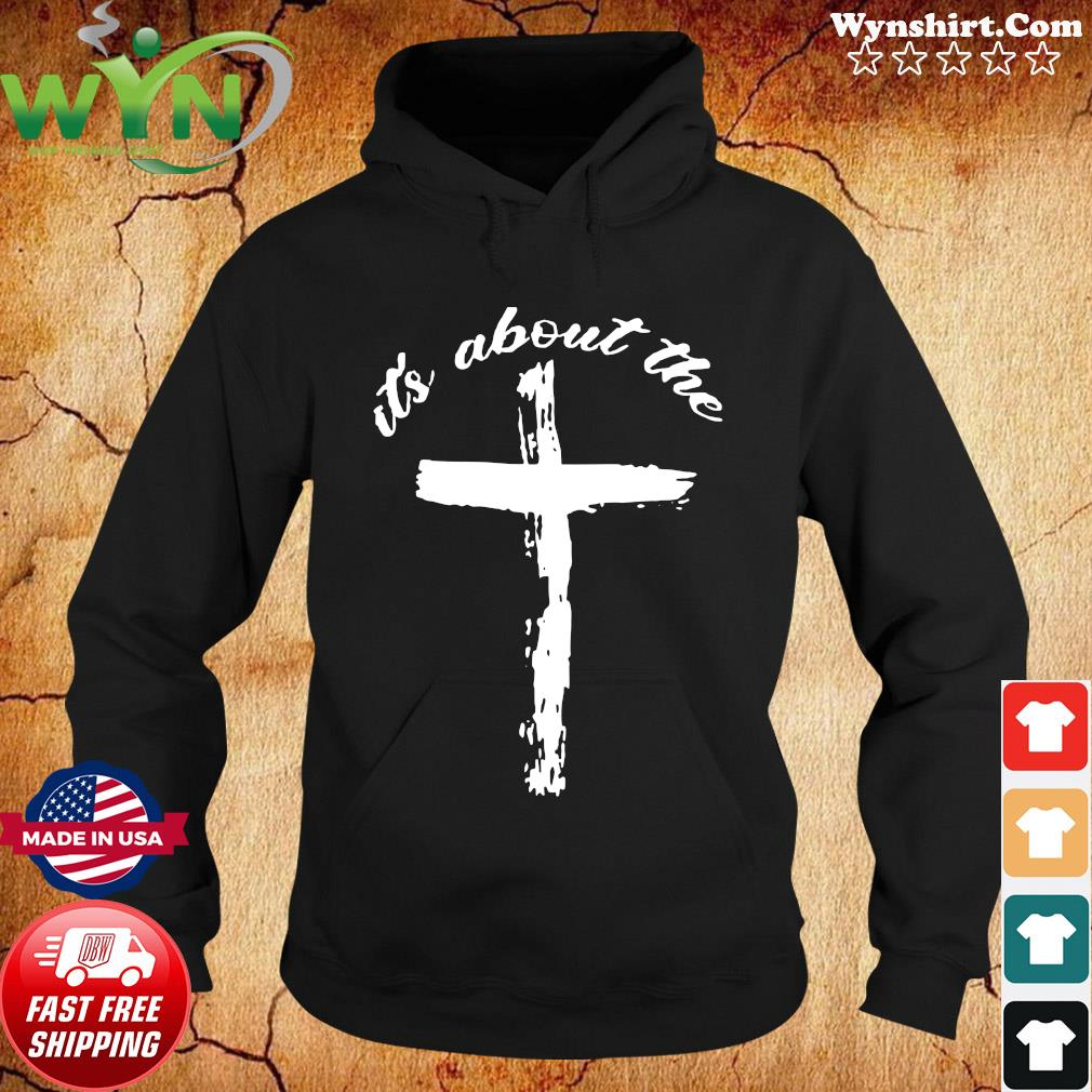 It's About The Jesus Shirt Hoodie