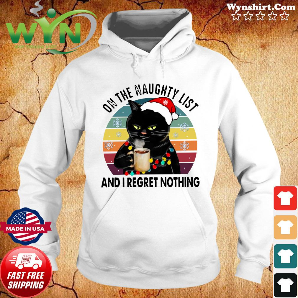 Santa Black Cat Drink Coffee On The Naughty List And I Regret Nothing Vintage T-Shirt Hoodie